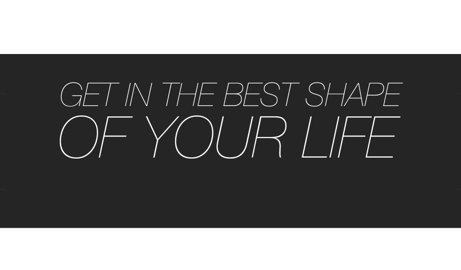 best shape of your life
